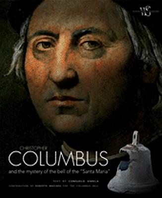 Christopher Columbus and the Mystery of the Bell of the Santa Maria - Varela, Consuelo, and Mazzara, Roberto