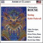 Christopher Rouse: Seeing; Kabir Padavali