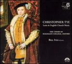 Christopher Tye: Latin & English Church Music