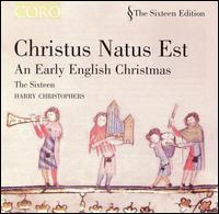 Christus Natus Est: An Early English Christmas - The Sixteen (choir, chorus); Harry Christophers (conductor)