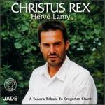 Christus Rex: A Tenor's Tribute to Gregorian Chant