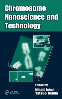 Chromosome Nanoscience and Technology - Fukui, Kiichi (Editor)