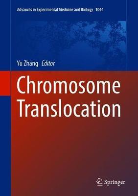 Chromosome Translocation - Zhang, Yu (Editor)