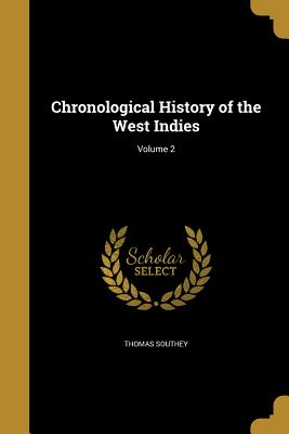 Chronological History of the West Indies; Volume 2 - Southey, Thomas