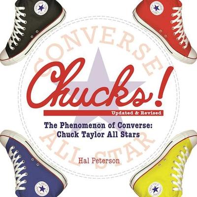 Chucks!: The Phenomenon of Converse: Chuck Taylor All Stars - Peterson, Hal