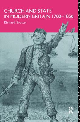 Church and State in Modern Britain 1700-1850 - Brown, Richard