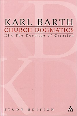 Church Dogmatics, Volume 20: The Doctrine of Creation, Volume III.4 (55-56) - Barth, Karl, and Bromiley, G W (Editor), and Torrance, T F (Editor)
