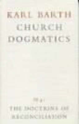 Church Dogmatics: Volume 4 - The Doctrine of Reconciliation Part 3i - Jesus Christ, the True Witness - Barth, Karl, and Torrance, Thomas F (Editor), and Bromiley, Geoffrey W, Ph.D., D.Litt. (Editor)