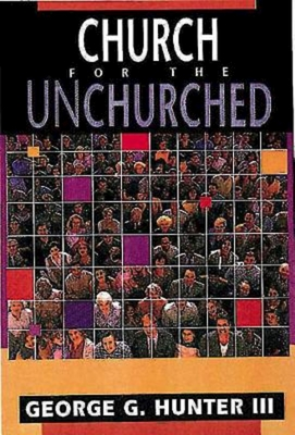 Church for the Unchurched - Hunter, George G