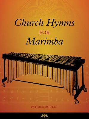 Church Hymns for Marimba - Roulet, Patrick