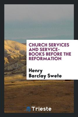 Church Services and Service-Books Before the Reformation - D D