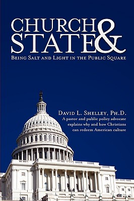 Church & State: Being Salt and Light in the Public Square - Shelley, David Lee