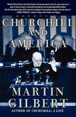 Churchill and America - Gilbert, Martin