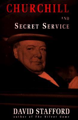 Churchill and the Secret Service - Stafford, David