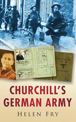 Churchill's German Army - Fry, Helen