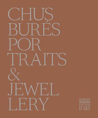 Chus Bures: Portraits & Jewellery - Celant, Germano, and D'Agata, Antoine, and Garcia-Alix, Alberto