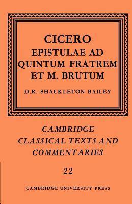 Cicero: Epistulae Ad Quintum Fratrem Et M. Brutum - Shackleton Bailey, D R