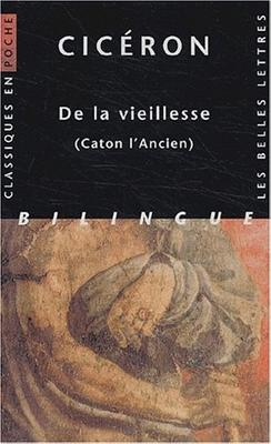 Ciceron, de la Vieillesse: (caton l'Ancien) - Ciceron, and Robert, Jean-Noel (Notes by), and Wuilleumier, Pierre (Translated by)