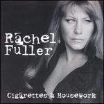Cigarettes & Housework - Rachel Fuller