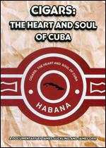 Cigars: The Heart and Soul of Cuba - James Orr; James Suckling
