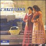 Cilea: L'Arlesiana - Alessandra Palomba (vocals); Corrado Cappitta (vocals); Daria Masiero (vocals); Elisabetta Fiorillo (vocals);...