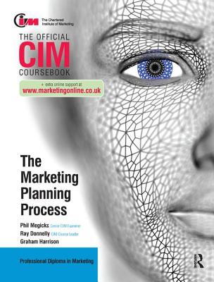 CIM Coursebook: The Marketing Planning Process - Donnelly, Ray
