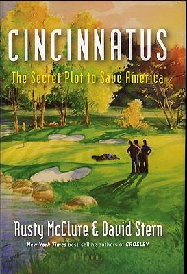 Cincinnatus: The Secret Plot to Save America - McClure, Rusty, and Stern, David