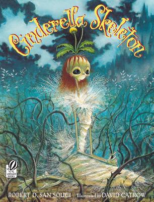 Cinderella Skeleton - San Souci, Robert D