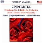 Cindy McTee: Symphony No. 1 - Ballet for Orchestra; Circuits; Einstein�s Dream; Double Play