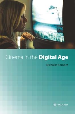 Cinema in the Digital Age - Rombes, Nicholas, Professor