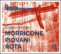 CINEMAPERARCHIMORRICONEPIOVANIROTA - Accademia di Santa Cecilia Strings; Luigi Piovano (conductor)