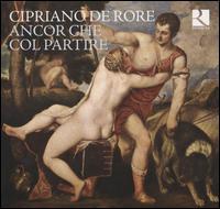 Cipriano De Rore: Ancor Che Col Parire - Bernard Foccroulle (organ); Cappella Mediterranea; Clematis; Doulce Mémoire; François Joubert-Caillet (bass viol);...