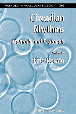 Circadian Rhythms: Methods and Protocols - Rosato, Ezio (Editor)