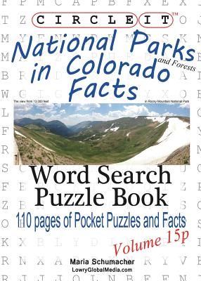 Circle It, National Parks and Forests in Colorado Facts, Pocket Size, Word Search, Puzzle Book - Lowry Global Media LLC, and Schumacher, Maria
