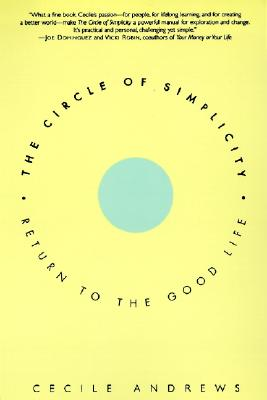 Circle of Simplicity: Return to the Good Life - Andrews, Cecile