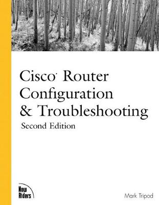 Cisco Router Configuration and Troubleshooting - Tripod, Mark