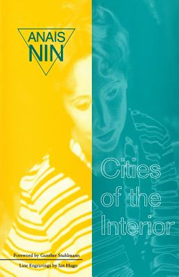 Cities of Interior: Contains 5 Volumes in Nin's Continuous - Nin, Anais, and Nin, Anias