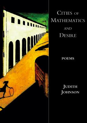 Cities of Mathematics and Desire - Johnson, Judith