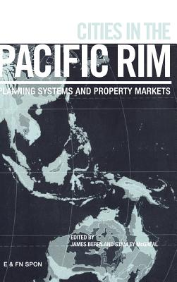 Cities of the Pacific Rim: Planning Systems and Property Markets - Berry, James, Dr. (Editor), and McGreal, Stanley (Editor)