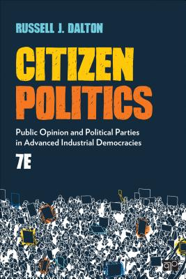 Citizen Politics: Public Opinion and Political Parties in Advanced Industrial Democracies - Dalton, Russell J
