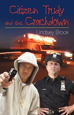 Citizen Trudy and the Crackdown - Abigail Reed, Reed, and Lindsey Brook, Brook