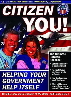 Citizen You!: Helping Your Government Help Itself - Loew, Mike (Editor), and Kubista, Alicia (Designer), and Ostrow, Randy (Contributions by)
