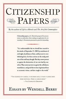 Citizenship Papers: Essays - Berry, Wendell