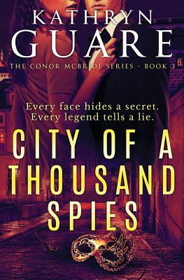 City of a Thousand Spies: The Virtuosic Spy: Book 3 - Guare, Kathryn