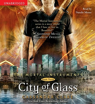 City of Glass - Clare, Cassandra, and Moore, Natalie (Read by)