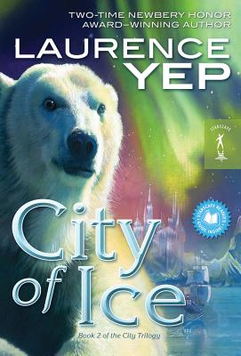 City of Ice - Yep, Laurence, Ph.D.
