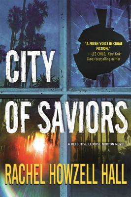 City of Saviors: A Detective Elouise Norton Novel - Hall, Rachel Howzell