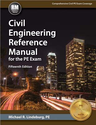 Civil Engineering Reference Manual for the PE Exam - Lindeburg, Michael R, Pe