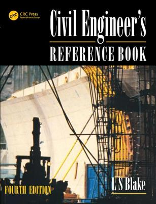 Civil Engineer's Reference Book, Fourth Edition - Blake, L S (Editor)