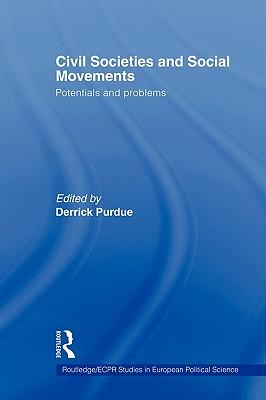 Civil Societies and Social Movements: Potentials and Problems - Purdue, Derrick (Editor)